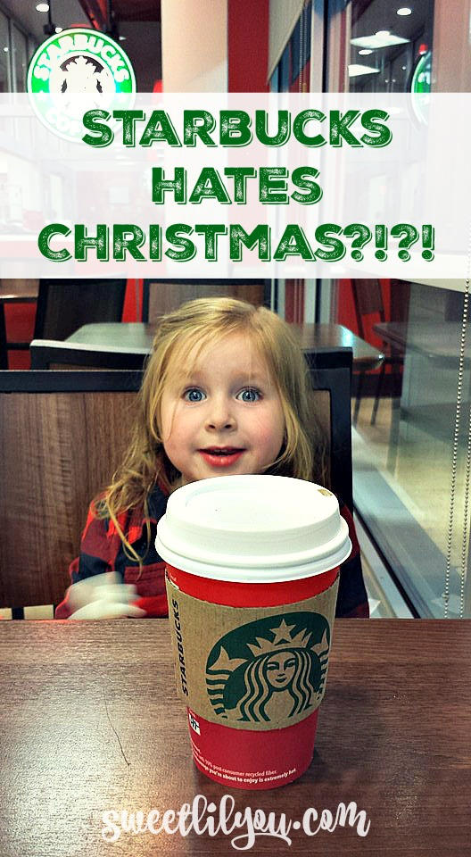 Starbucks Hates Christmas? - Starbucks Red Cups - sweet lil you