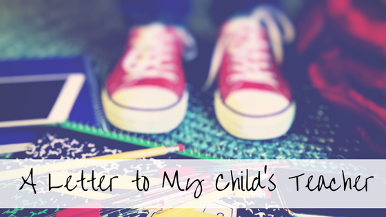 A Letter to My Child's Teacher